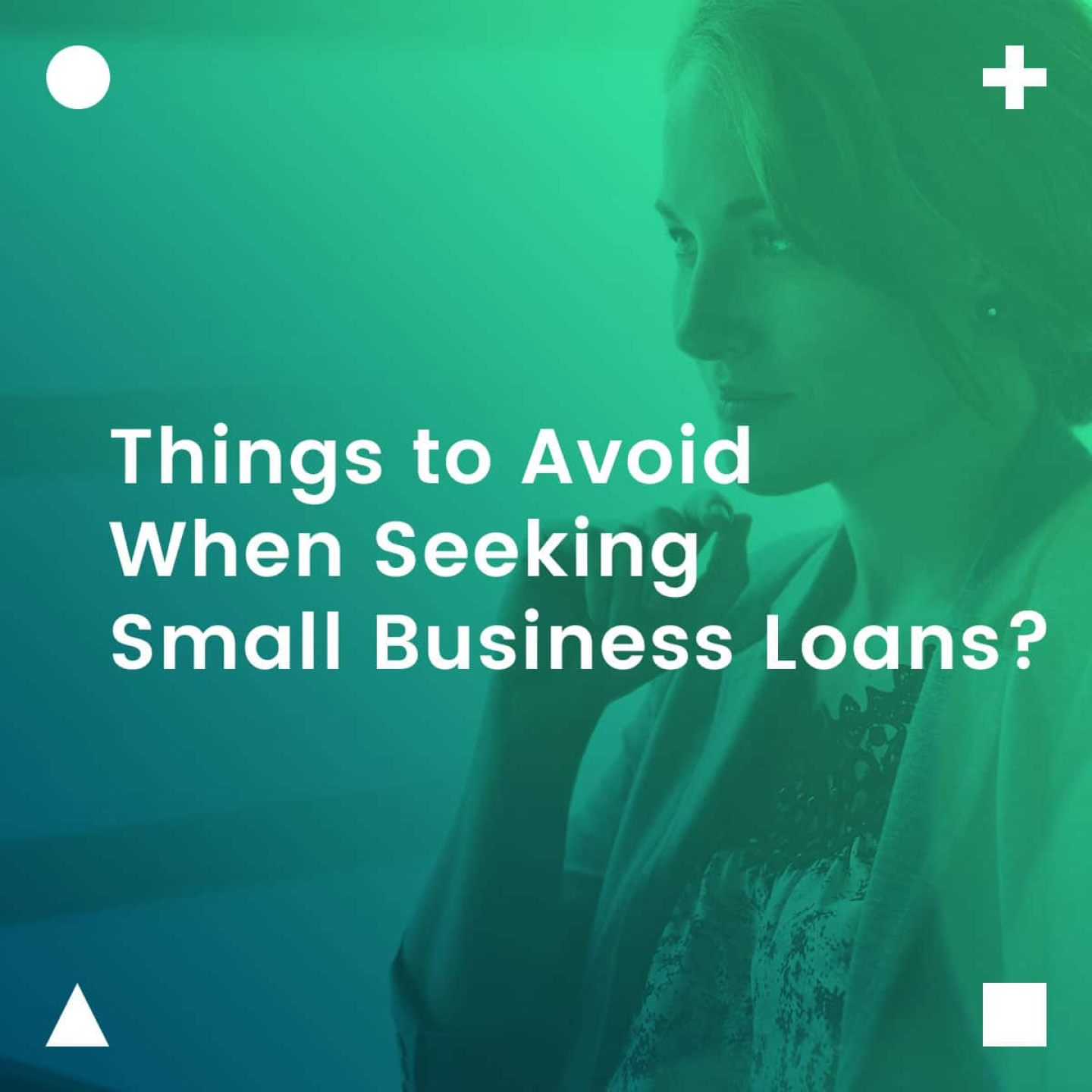 Things-to-Avoid-When-Seeking-Small-Business-Loans