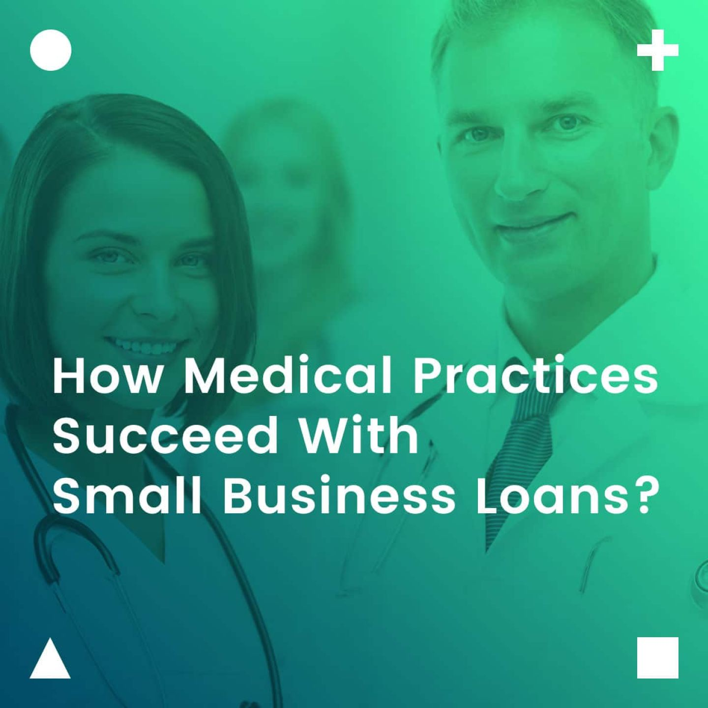 How-Medical-Practices-Succeed-With-Small-Business-Loans