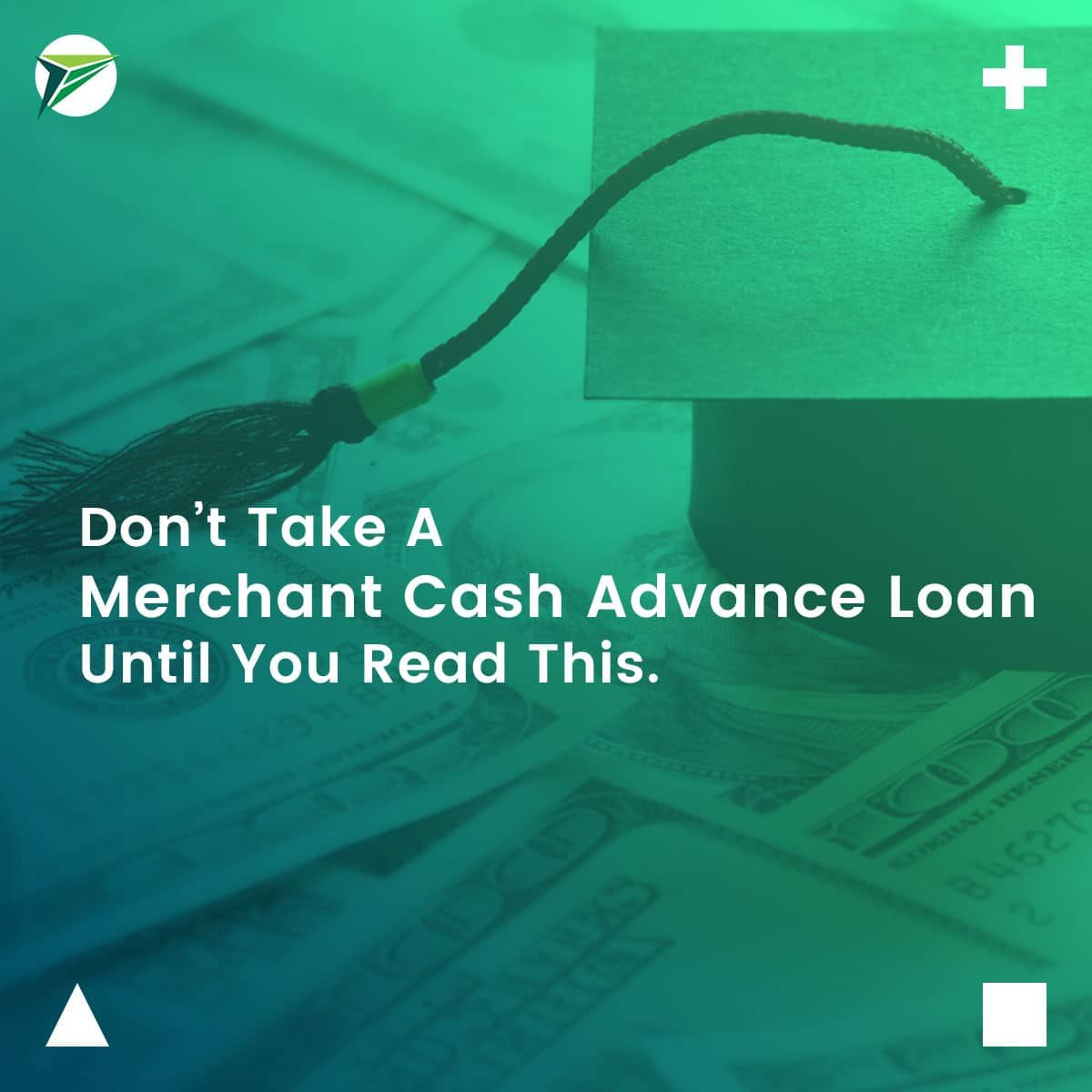 Dont-Take-A-Merchant-Cash-Advance-Loan-Until-You-Read-This