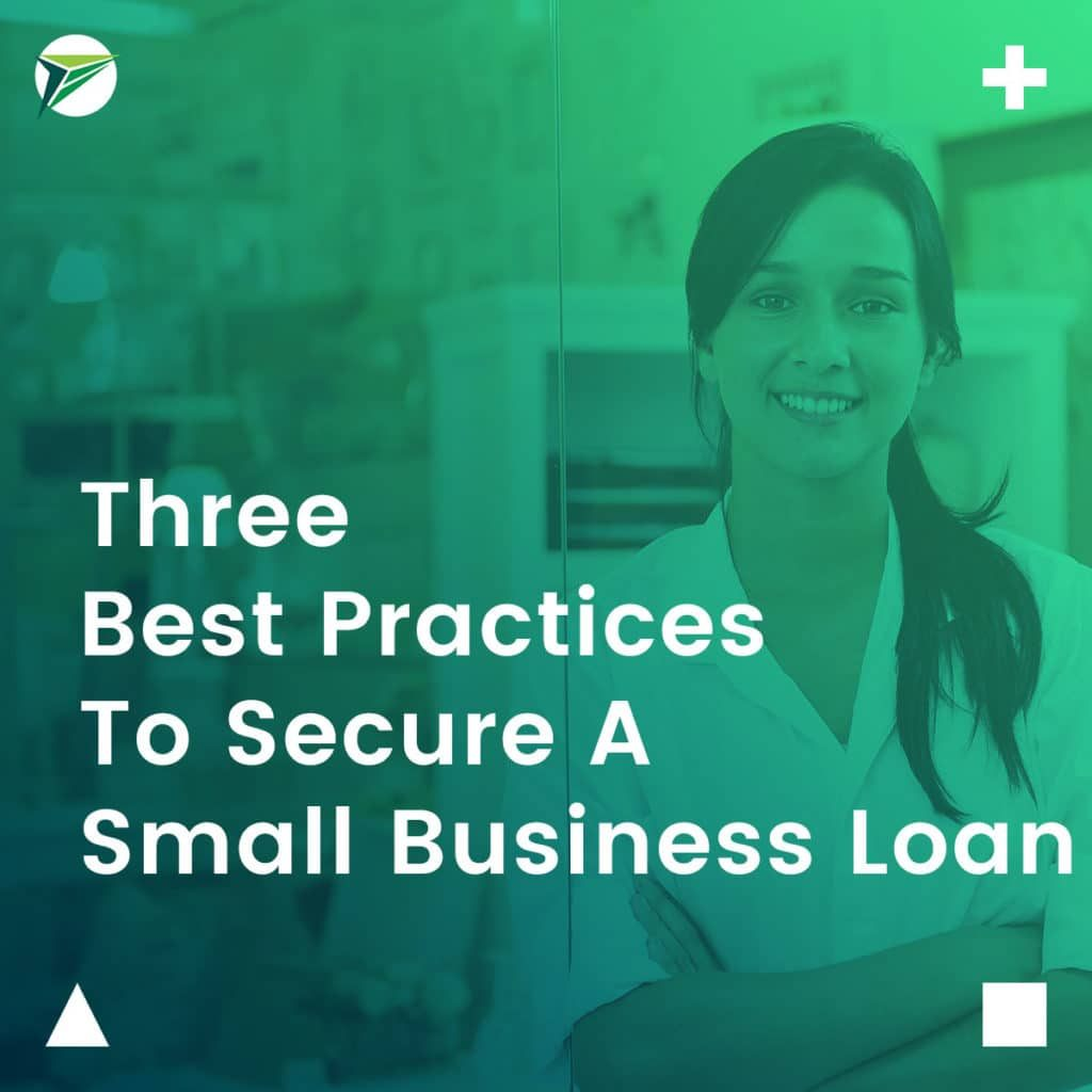 Three-Best-Practive-To-Secure-A-Small-Business-Loan-1024x1024